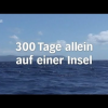 300 Tage auf einer einsamen Insel ( Doku )