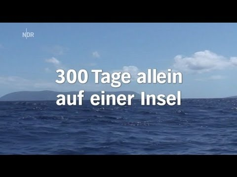 300tageaufeinereinsameninseldoku 300 Tage auf einer einsamen Insel ( Doku )