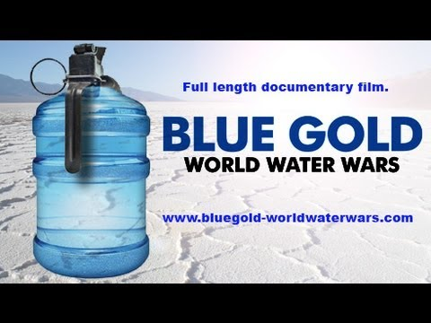 bluegoldworldwaterwarsofficialfulllengthfilm Blue Gold : World Water Wars (Official Full Length Film)