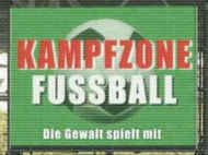1181 kampfzone fussball Kampfzone Fuball   Die Gewalt spielt mit