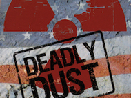 449 deadly dust Deadly Dust   Todesstaub: Uran Munition und die Folgen