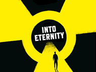 765 into eternity Into Eternity   Wohin mit unserem Atommll?